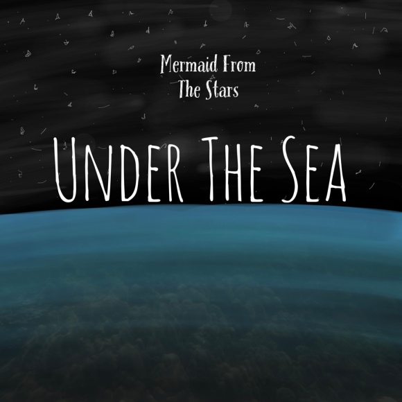 Mermaid From The Stars - Under The Sea
