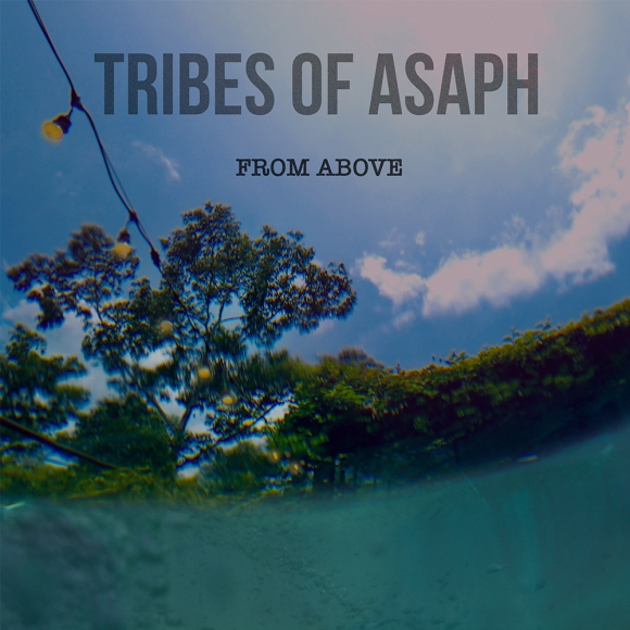 Tribes of Asaph - From Above (Album Art)